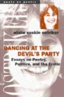 Dancing at the Devil's Party : Essays on Poetry, Politics and the Erotic - Book