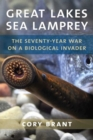 Great Lakes Sea Lamprey : The 70 Year War on a Biological Invader - Book