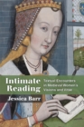 Intimate Reading : Textual Encounters in Medieval Women's Visions and Vitae - Book