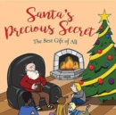 Santa's Precious Secret : The Best Gift of All - Book