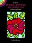 Little Wildflowers Stained Glass Colouring Book : Dover Little Activity Books - Book