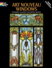 Art Nouveau Windows Stained Glass Coloring Book - Book