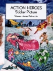 Action Heroes Sticker Picture : With 30 Reusable Peel-and-Apply Stickers - Book