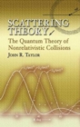 Scattering Theory : The Quantum Theory of Nonrelativistic Collisions - Book