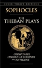 The Theban Plays : Oedipus Rex, Oedipus at Colonus and Antigone - Book