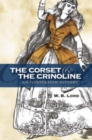 The Corset and the Crinoline : An Illustrated History - Book