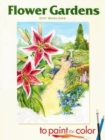Flower Gardens to Paint or Color - Book
