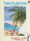 Tropical Paradise Scenes to Paint or Color - Book