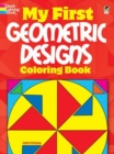 My First Geometric Designs Coloring Book - Book