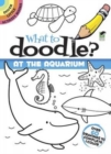What to Doodle? at the Aquarium - Book