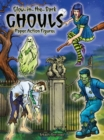 Glow-in-the-Dark Ghouls : Paper Action Figures - Book