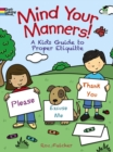 Mind Your Manners! : A Kids' Guide to Proper Etiquette - Book