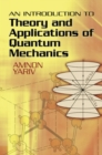 An Introduction to Theory and Applications of Quantum Mechanics - Book