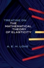 A Treatise on the Mathematical Theory of Elasticity - Book