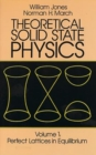 Theoretical Solid State Physics: Perfect Lattices in Equilibrium v. 1 - Book