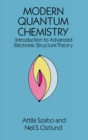 Modern Quantum Chemistry : Introduction to Advanced Electronic Structure Theory - Book