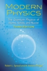 Modern Physics : The Quantum Physics of Atoms, Solids, and Nuclei: Third Edition - Book