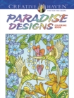 Creative Haven Paradise Designs Coloring Book - Book