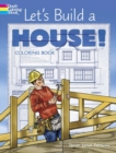 Let's Build a House! Coloring Book - Book