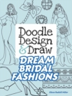 Doodle Design & Draw Dream Bridal Fashions - Book