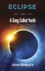 Eclipse : A Song Called Youth: Book One - Book