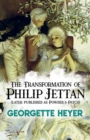 The Transformation of Philip Jettan: (later published as Powder and Patch) : (later published as Powder and Patch) - Book