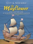 Cut and Assemble the Mayflower : A Full-Color Paper Model - Book