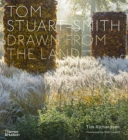 Tom Stuart-Smith : Drawn from the Land - Book