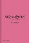 Yves Saint Laurent Catwalk : The Complete Haute Couture Collections 1962-2002 - Book