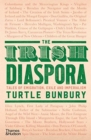 The Irish Diaspora : Tales of Emigration, Exile and Imperialism - Book