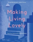 Making Living Lovely : Free Your Home with Creative Design - Book
