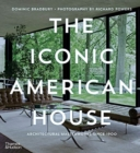 The Iconic American House : Architectural Masterworks since 1900 - Book