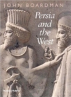 Persia and the West : An Archaeological Investigation of the Genesis of Achaemenid Art - Book