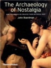 The Archaeology of Nostalgia : How the Greeks re-created their mythical past - Book