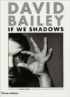 David Bailey: If We Shadows - Book