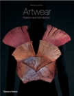 Artwear : Fashion and Anti-Fashion - Book