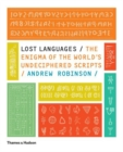 Lost Languages : The Enigma of the World's Undeciphered Scripts - Book
