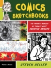 Comics Sketchbooks : The Unseen World of Today's Most Creative Talents - Book