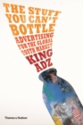 The Stuff You Can't Bottle : Advertising for the Global Youth Market - Book