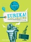 Eureka! : The most amazing scientific discoveries of all time - Book