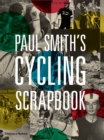Paul Smith's Cycling Scrapbook - Book