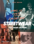 This is Not Fashion : Streetwear Past, Present and Future - Book
