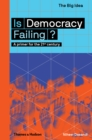 Is Democracy Failing? : A primer for the 21st century - Book