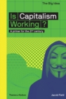 Is Capitalism Working? : A primer for the 21st century - Book