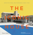 The Iconic House : Architectural Masterworks Since 1900 - Book