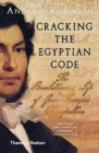 Cracking the Egyptian Code : The Revolutionary Life of Jean-Francois Champollion - Book