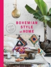 Bohemian Style at Home : A Room by Room Guide - Book