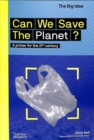 Can We Save The Planet? : A primer for the 21st century - Book