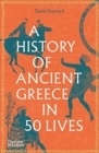 A History of Ancient Greece in 50 Lives - Book