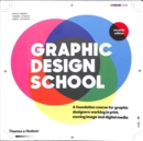 Graphic Design School : A Foundation Course for Graphic Designers Working in Print, Moving Image and Digital Media - Book
